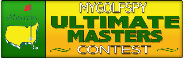 """MyGolfSpy's – """"Ultimate MASTERS Contest!"""" (GRAND PRIZE=$1100.00)"""