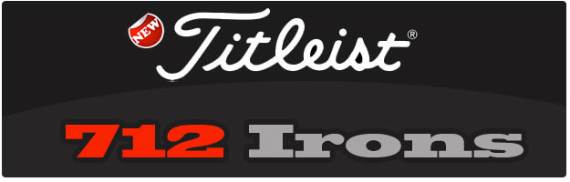 Post image for SNEAK PEEK! – (2012) Titleist 712 Irons