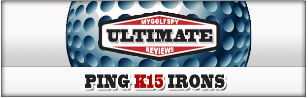 Post image for ULTIMATE REVIEW! – PING K15 Irons