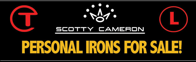 FOR SALE – Scotty Cameron's Personal Irons!!!