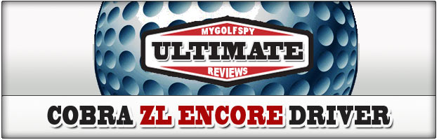 Post image for ULTIMATE REVIEW – Cobra ZL Encore Driver
