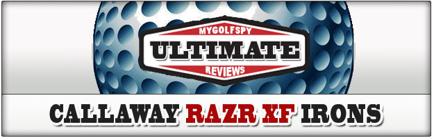 Post image for ULTIMATE REVIEW – Callaway RAZR XF Irons