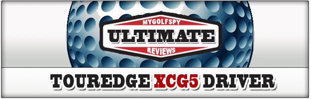 Post image for ULTIMATE REVIEW – TourEdge XCG5 Driver