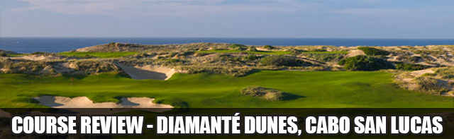 Post image for Diamanté Dunes, Cabo San Lucas, Mexico – Top 100 Golf
