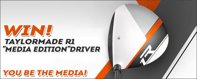 "Post image for WIN! – TaylorMade R1 ""Media Edition"" Driver"