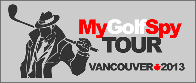 Post image for The 2013 MyGolfSpy Vancouver Open