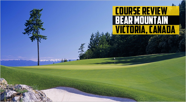 Post image for The Mountain Course at Bear Mountain Resort – Victoria, BC Canada
