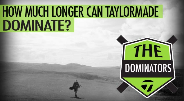 Post image for How Long Can TaylorMade Dominate the Industry?
