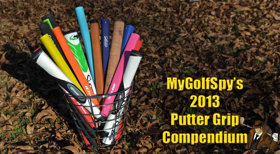 Post image for The Best Putter Grip For YOU – Our 2013 Run Down