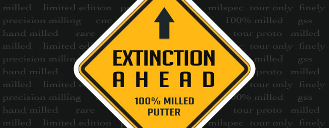 Post image for Is the Milled Putter Going Extinct?