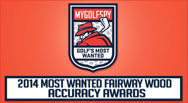 2014 MOST WANTED – Fairway Wood (Accuracy Awards)
