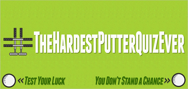 The Hardest Putter Quiz Ever