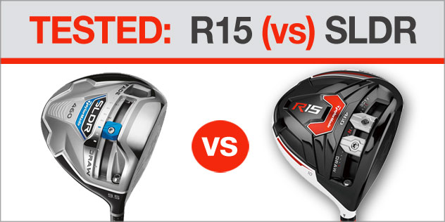 TESTED: Taylormade R15 (vs) SLDR