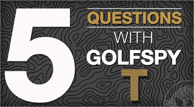 5 Questions with GolfSpy T