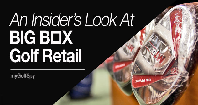 Post image for An Insider's Look at Big Box Golf Retail