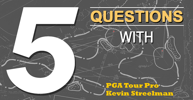 5 Questions with  Kevin Streelman