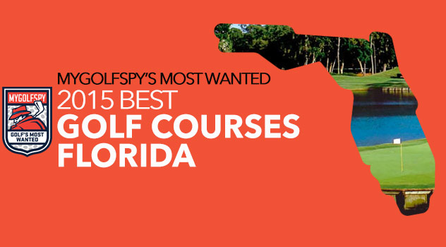 MyGolfSpy's 10 Most Wanted Golf Courses – Florida