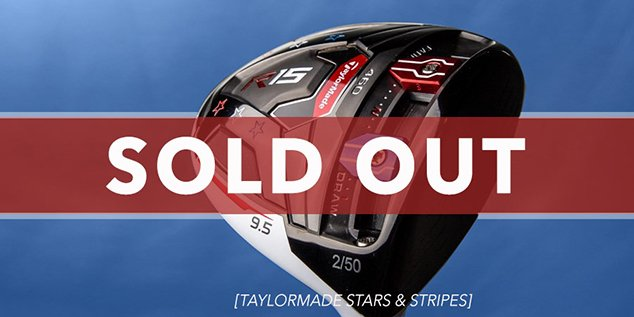 SOLD OUT – TaylorMade Stars & Stripes R15