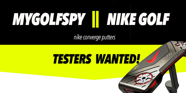 TESTERS WANTED – NIKE CONVERGE PUTTERS