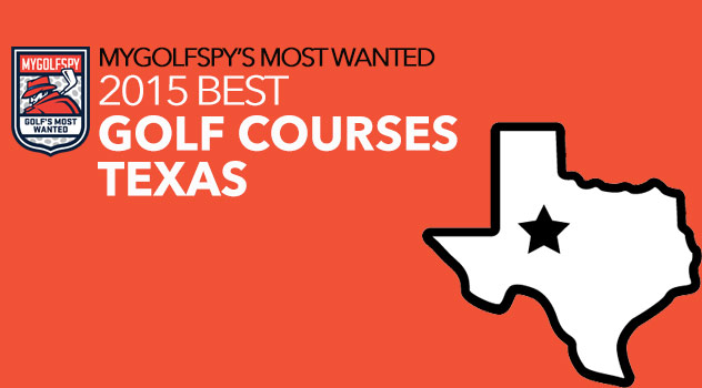 MyGolfSpy's 10 Most Wanted Golf Courses – Texas