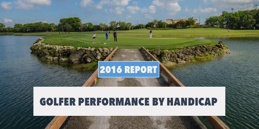 2016 REPORT: Overall Golfer Performance By Handicap
