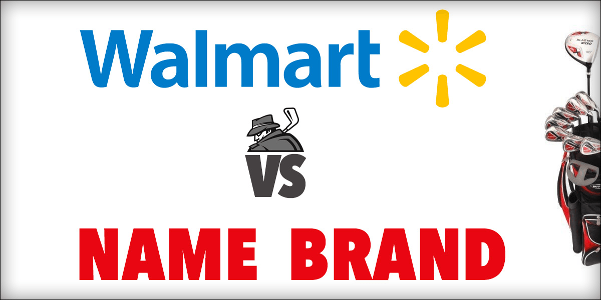 Walmart Golf Clubs (vs) Name Brand Golf Clubs