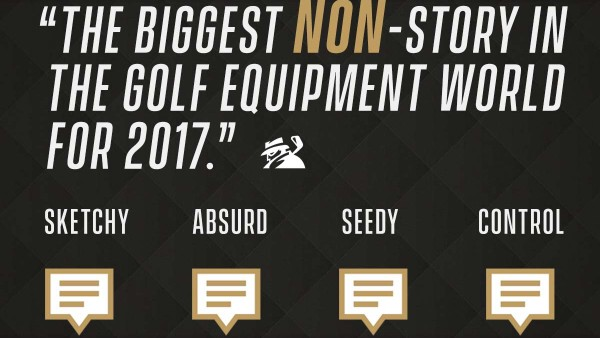 The Biggest NON-Story In the Golf Equipment World for 2017