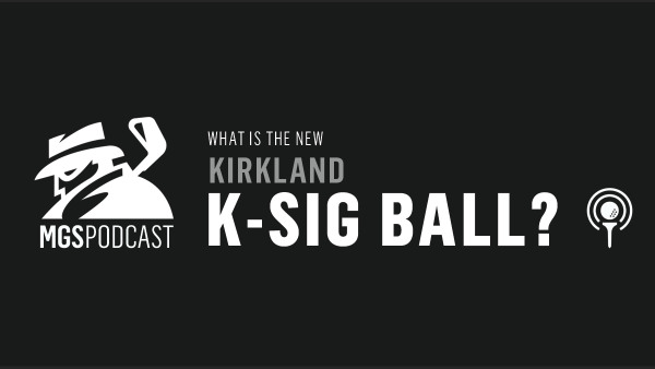 MYGOLFSPY PODCAST – The Return of Costco's Kirkland Signature Golf Balls