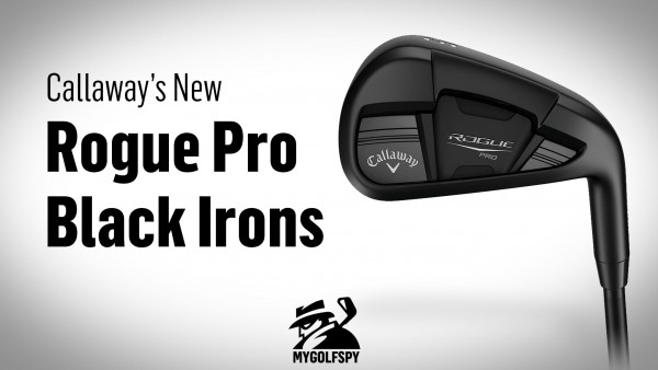 {VIDEO} – Callaway Releases Rogue Pro Black Irons