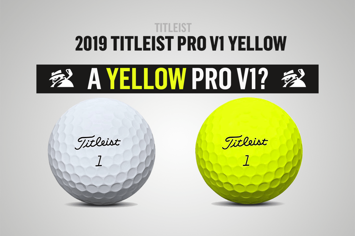 Titleist to Release Yellow Pro V1 and Pro V1x Balls in 2019